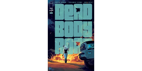 SKYBOUND'S DEAD BODY ROAD FLOORS IT DOWN THE FAST LANE TOWARD A HIGH-OCTANE, PULSE-POUNDING NEW STORY ARC—BAD BLOOD—OUT THIS MAY