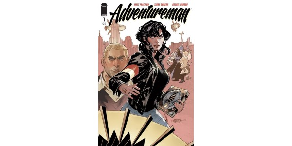 MATT FRACTION AND TERRY DODSON LAUNCH GENRE-BLENDING, PULSE-POUNDING NEW SERIES ADVENTUREMAN THIS APRIL