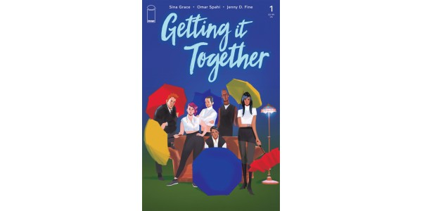 FRIENDS FOR A NEW GENERATION—GETTING IT TOGETHER—UPDATES TWENTY-SOMETHING DRAMEDY GENRE WITH DEPTH, DIVERSE CHARACTERS THIS JUNE