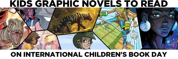 Kids Graphic Novels to Read on International Children's Book Day & During COVID-19 School Closures