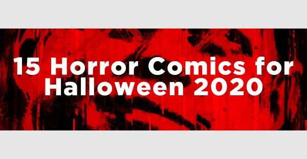 15 horror comics to read for Halloween 2020