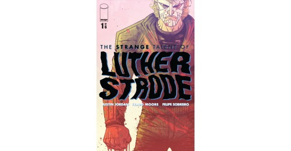 ALLNIGHTER TO BRING HIT IMAGE COMICS SERIES THE STRANGE TALENT OF LUTHER STRODE TO SCREEN AS FEATURE FILM