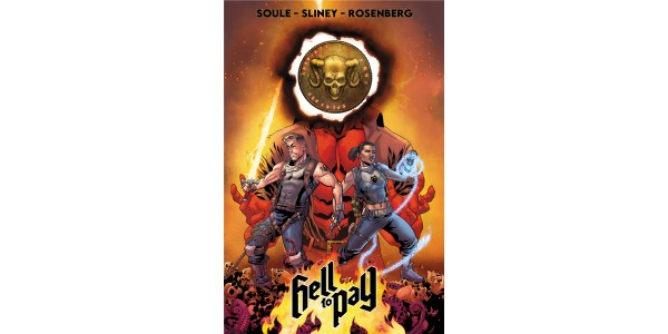 CHARLES SOULE & WILL SLINEY TO LIVE STREAM CREATION OF FORTHCOMING IMAGE SERIES HELL TO PAY