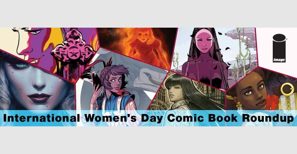 International Women's Day Comic Book Roundup