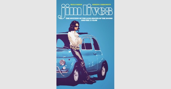 FORTHCOMING ORIGINAL GRAPHIC NOVEL JIM LIVES SET TO HIT STORES AHEAD OF 50TH ANNIVERSARY OF MORRISON'S DEATH