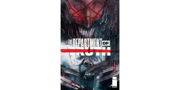 THE DEPARTMENT OF TRUTH #8 BEGINS SINISTER NEW STORY ARC THIS APRIL