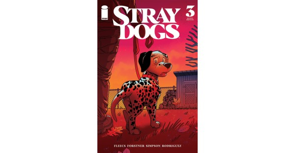 SHOCKING STRAY DOGS #3 TWIST LEAVES FANS HOWLING (FOR MORE), RUSHED BACK TO PRINT