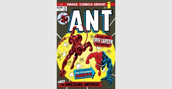 HIGHLY ANTICIPATED, COLLECTIBLE ANT #12 SELLS-OUT, RUSHED BACK TO PRINT