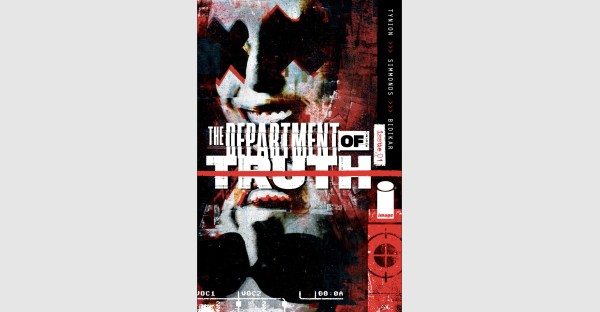 THE DEPARTMENT OF TRUTH #1 SELLS-OUT, DEBUT ISSUE RUSHED TO SIXTH & FINAL PRINTING