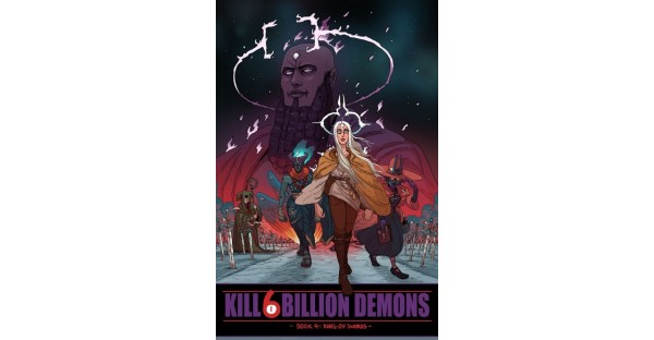 HAIR-RAISING SWORD FIGHTS & DEADLY TOURNAMENTS ABOUND IN KILL 6 BILLION DEMONS, VOL. 4 OUT THIS AUGUST