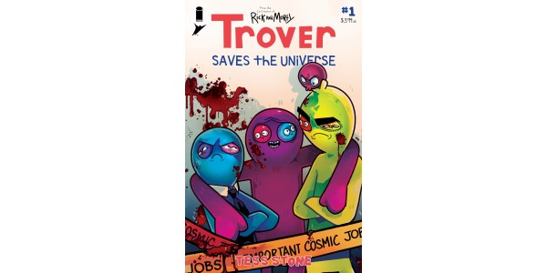 YOUR NEW LOOK AT JUSTIN ROILAND & TESS STONE'S TROVER SAVES THE UNIVERSE #1