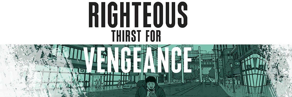 A Righteous Thirst for Vengeance