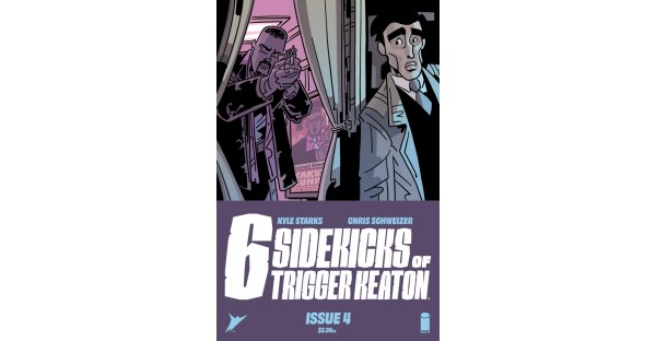 NOTHING WILL GO WRONG IN KYLE STARKS & CHRIS SCHWEIZER'S THE SIX SIDEKICKS OF TRIGGER KEATON #4