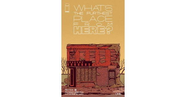 MATTHEW ROSENBERG & TYLER BOSS REUNITE FOR WHAT'S THE FURTHEST PLACE FROM HERE?: A POST-APOCALYPTIC COMING-OF-AGE STORY WITH A SOUNDTRACK THIS NOVEMBER FROM IMAGE COMICS