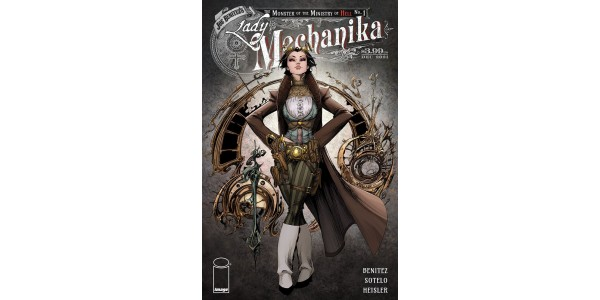 A DARK NEW CHAPTER UNFOLDS IN FORTHCOMING LADY MECHANIKA: THE MONSTER OF THE MINISTRY OF HELL BY JOE BENITEZ