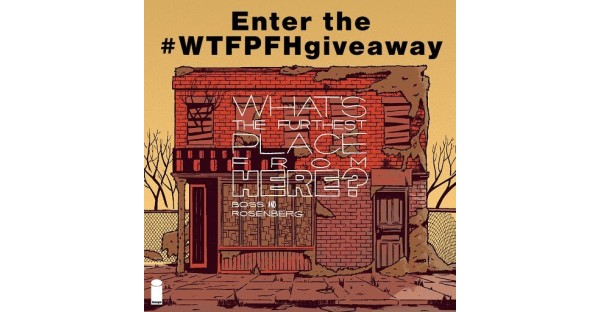 ENTER THE WHAT'S THE FURTHEST PLACE FROM HERE CONTEST FOR A CHANCE TO WIN EXCLUSIVE VARIANTS, A RARE TEST PRESSING OF THE VINYL & A PRIZE FOR YOUR LOCAL COMIC SHOP TOO