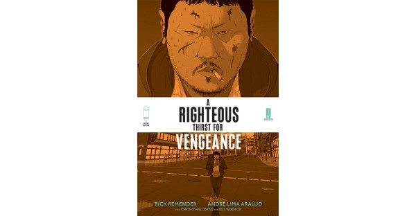 RICK REMENDER & ANDRÉ ARAÚJO'S A RIGHTEOUS THIRST FOR VENGEANCE SELLS OUT AT DISTRIBUTOR UPON RELEASE, RUSHED BACK TO PRINT